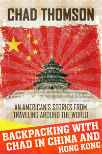 Ebook cover for Backpacking With Chad In China & Hong Kong, travel guide and travelogue